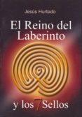 EL REINO DEL LABERINTO Y LOS SIETE SELLOS di HURTADO, JESUS