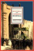 HISTORIA CRITICA Y DESCRIPTIVA DE LAS COFRADIAS DE PENITENCIA: SA NGRE Y LUZ di GONZALEZ DE LEON, FELIX
