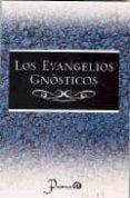 LOS EVANGELIOS GNOSTICOS di VV.AA.