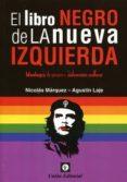 EL LIBRO NEGRO DE LA NUEVA IZQUIERDA di MARQUEZ, NICOLAS
