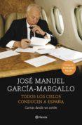 9788408147534 - Garcia-margallo Jose Manuel: Todos Los Cielos Conducen A España: Cartas Desde Un Avion - Libro