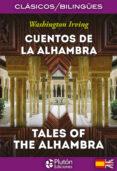 CUENTOS DE LA ALHAMBRA / TALES OF THE ALHAMBRA (ED. BILINGÜE) di IRVING, WASHINGTON