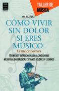 COMO VIVIR SIN DOLOR SI ERES MUSICO di VELAZQUEZ, ANA