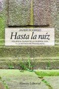HASTA LA RAIZ: VIOLENCIA DURANTE LA GUERRA CIVIL Y LA DICTADURA F RANQUISTA di RODRIGO, JAVIER