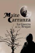LA GUERRA DE LAS BRUJAS (TRILOGIA COMPLETA) de CARRANZA, MAITE