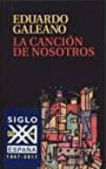 LA CANCION DE NOSOTROS di GALEANO, EDUARDO