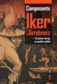 CAMPOSANTO: UN PINTOR HEREJE, UN PUEBLO MALDITO de JIMENEZ, IKER