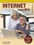 INTERNET. EDICION 2013 (INFORMATICA PARA MAYORES) di MARTOS RUBIO, ANA