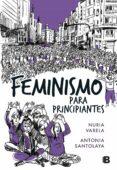 FEMINISMO PARA PRINCIPIANTES (CÓMIC BOOK) di VARELA, NURIA SANTOLAYA, ANTONIA