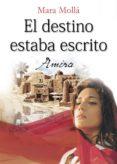 9788469738634 - Molla Mara: El Destino Estaba Escrito - Amira (ebook) - Libro