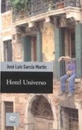 HOTEL UNIVERSO di GARCIA MARTIN, JOSE LUIS