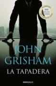 LA TAPADERA de GRISHAM, JOHN