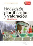 MODELOS DE PLANIFICACIÓN Y VALORACION DE EMPRESAS di RODRIGUEZ SANDIAS, ALFONSO