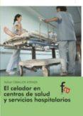 EL CELADOR EN CENTROS DE SALUD Y SERVICIOS HOSPITALARIOS de CEBALLOS ATIENZA, RAFAEL