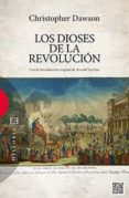 LOS DIOSES DE LA REVOLUCION de DAWSON, CHRISTOPHER