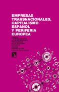 EMPRESAS TRANSNACIONALES, CAPITALISMO ESPAÑOL Y PERIFERIA EU: CAUSAS Y CONSECUENCIAS DE LA DEPENDENCIA TECNOLOGICA DE LA       ECONOMIA ESPAÑOLA di SANCHEZ, EDUARDO