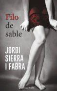 EL FILO DEL SABLE (SERIE HILARIO SOLER 2) di SIERRA, JORDI