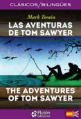LAS AVENTURAS DE TOM SAWYER / THE ADVENTURES OF TOM SAWYER (ED. BILINGÜE ESPAÑOL-INGLES) di TWAIN, MARK
