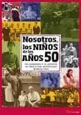 NOSOTROS NIÑOS DE LOS AÑOS 50 di VV.AA.