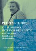 EN EL MUNDO INTERIOR DEL CAPITAL: PARA UNA TEORIA FILOSOFICA DE L A GLOBALIZACION di SLOTERDIJK, PETER