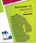 PHOTOSHOP CC (EDICIÓN 2017) de MAZIER, DIDIER