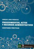 PROCEDIMIENTOS, ACTOS Y RECURSOS ADMINISTRATIVOS di LINDE PANIAGUA, ENRIQUE