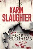 FLORES CORTADAS de SLAUGHTER, KARIN