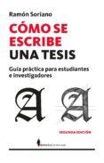 COMO SE ESCRIBE UNA TESIS: GUIA PRACTICA PARA ESTUDIANTES E INVESTIGADORES di SORIANO, RAMON
