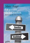 LA GUERRA DE LOS SUEÑOS: EJERCICIOS DE ETNO-FICCION (3ª ED.) di AUGE, MARC