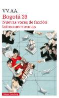 BOGOTA 39: NUEVAS VOCES DE FICCION LATINOAMERICANAS di VV.AA.
