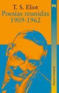 POESIAS REUNIDAS (1909-1962) (2ª ED.) de ELIOT, T.S.