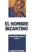 EL HOMBRE BIZANTINO di CAVALLO, GUGLIELMO