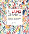 EL LAPIZ CREATIVO: 44 EJERCICIOS PARA PASARLO BIEN EXPLORANDO TU IMAGINACION di MONTIEL, ANA
