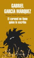 EL CORONEL NO TIENE QUIEN LE ESCRIBA de GARCIA MARQUEZ, GABRIEL
