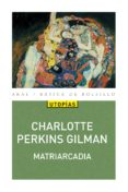 MATRIARCADIA de PERKINS GILMAN, CHARLOTTE