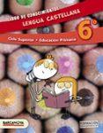 LENGUA CASTELLANA  CS. LIBRO DE CONOCIMIENTOS  6º EDUCACION PRIMARIA CATALUNYA / ILLES BALEARS di VV.AA.