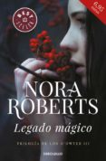 LEGADO MÁGICO (TRILOGÍA DE LOS O DWYER 3) de ROBERTS, NORA