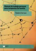 MANUAL DE TRABAJO PERSONAL PARA TERAPEUTAS DE FAMILIA di HERRANZ CASTILLO, TEODORO