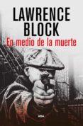 EN MEDIO DE LA MUERTE di BLOCK, LAWRENCE