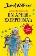 LA INCREIBLE HISTORIA DE: UN AMIGO EXCEPCIONAL de WALLIAMS, DAVID