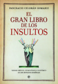 EL GRAN LIBRO DE LOS INSULTOS de CELDRAN GOMARIZ, PANCRACIO