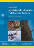 MANUAL DE MEDICINA DE MONTAÑA Y DEL MEDIO NATURAL di SUBIRATS BAYEGO, ENRIC