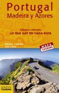 MAPA DE CARRETERAS DE PORTUGAL, MADEIRA Y AZORES 1:340.000 (DESPL EGABLE) (MAPA TOURING) di VV.AA.