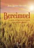 9788491752035 - Martos Quesada Juan: Bercimuel: Un Pueblo Del Nordeste De Segovia En La Ruta Del Silencio ( - Libro