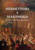 HERMETISMO Y MASONERIA di GONZALEZ FRIAS, FEDERICO