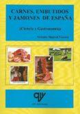 CARNES, EMBUTIDOS Y JAMONES DE ESPAÑA (CIENCIA Y GASTRONOMÍA) di MADRID VICENTE, ANTONIO