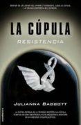 LA CUPULA III: RESISTENCIA de BAGGOTT, JULIANNA