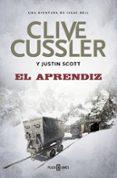 EL APRENDIZ di CUSSLER, CLIVE  SCOTT, JUSTIN
