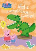 PEPPA PIG: ¡FELIZ CUMPLEAÑOS, GEORGE! di VV.AA.