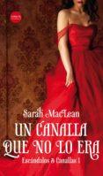 UN CANALLA QUE NO LO ERA (ESCANDALOS & CANALLAS 1) di MACLEAN, SARAH
